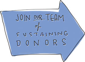 Join Our Team Of Sustaining Donors